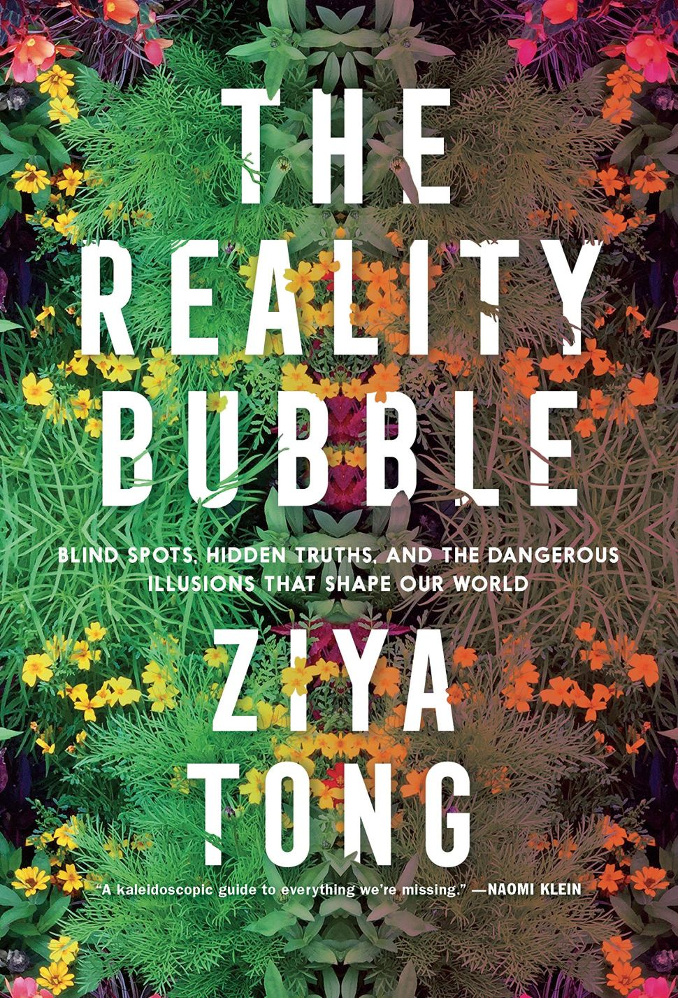 The Reality Bubble: how humanity s collective blindspots render us incapable of seeing danger until it s too late (and what to do about it)