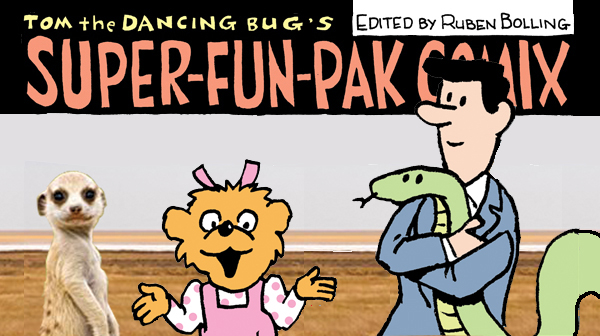 Super-Fun-Pak Comix, feat. Gibbon the Ocelot and MORE!