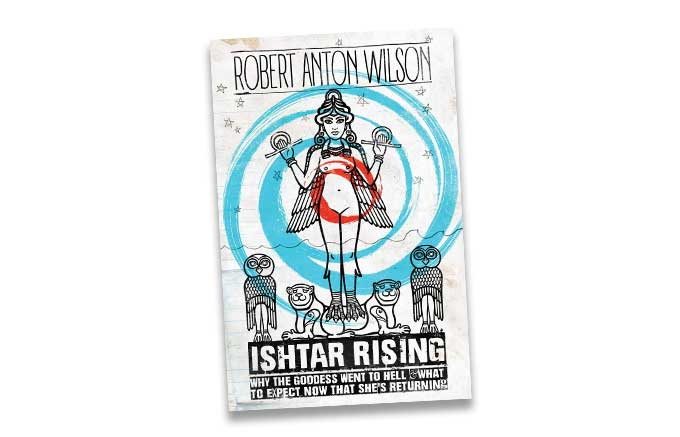 Robert Anton Wilson's daughter Christina on the new edition of her father's book, Ishtar Rising