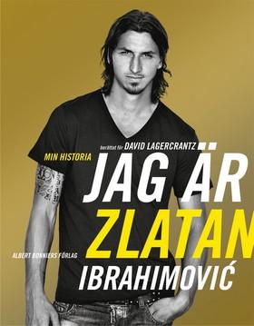 Jag är Zlatan av Zlatan Ibrahimovic och David Lagercrantz