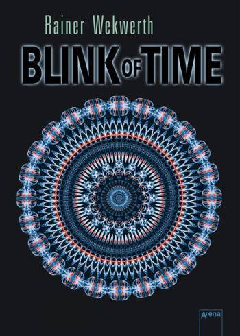 Blink of Time (Rainer Wekwerth), (c) Arena Verla