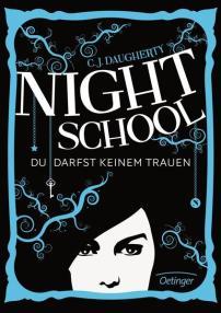 Night School. Du darfst niemandem trauen. (c) Oetinger Verlag