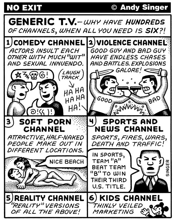 Prostitution boomed during wars    Cartoon titled 'Generic Television'; By Andy Singer, from Politicalcartoons.com  -  Source - 8/3/2005 12:00:00 AM