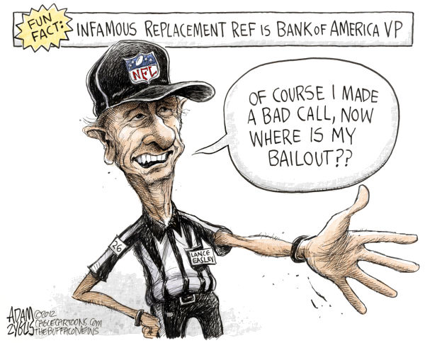 Replacement Ref Bailout © Adam Zyglis,The Buffalo News,lance easley,replacement ref,ref,referee,bank of america,bailout,wall street,vp,vice president,housing,crisis,recession,nfl,sports,entertainment,economy,Those #$%@ Replacement Refs!