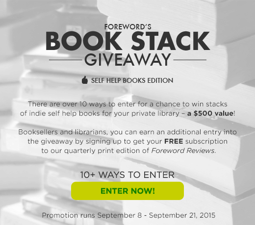 Click Here to Enter Foreword's Self Help Book Stack Giveaway - Over 10 Ways to Enter for a Chance to Win Stacks of Self Help Books - A $500 Value. Promotion runs September 8 - September 21, 2015. Enter Now!