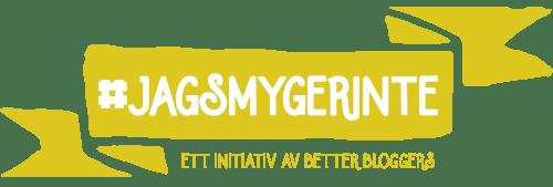 #jagsmygerinte - ett initiativ av Better Bloggers