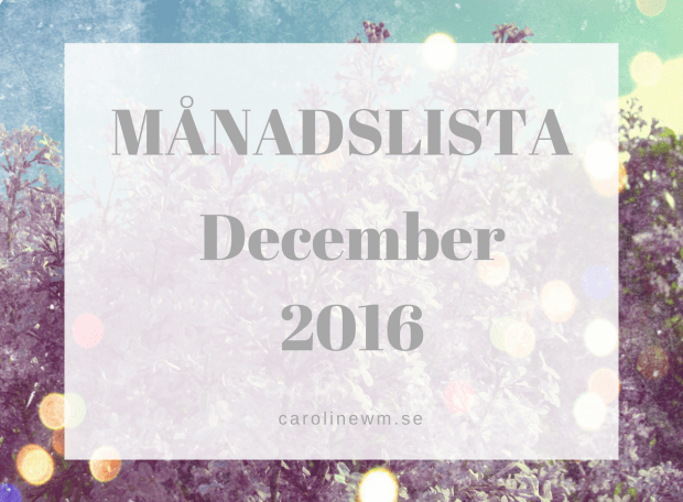 Månadslista carolinewm.se december 2016