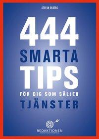 Boken 444 smarta tips för dig som säljer tjänster, av  Stefan Ekberg