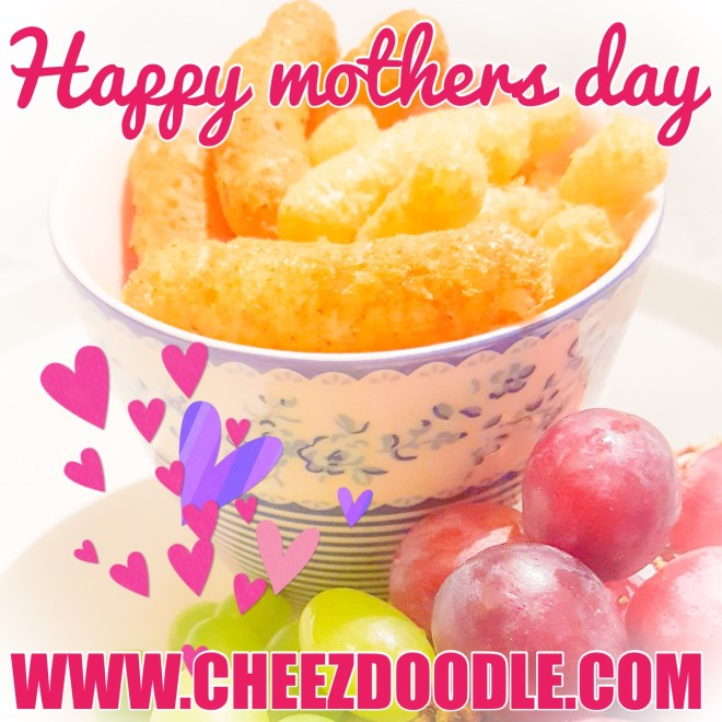 Cheez doodle wish you all mothers a Happy Mother's Day