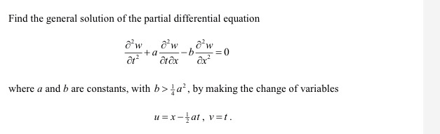Find the general solution of the partial differential equation where a and b are constants, with b>a, by making the change of