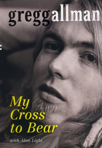 My Cross To Bear (Gregg Allman & Alan Light) autobiography book
