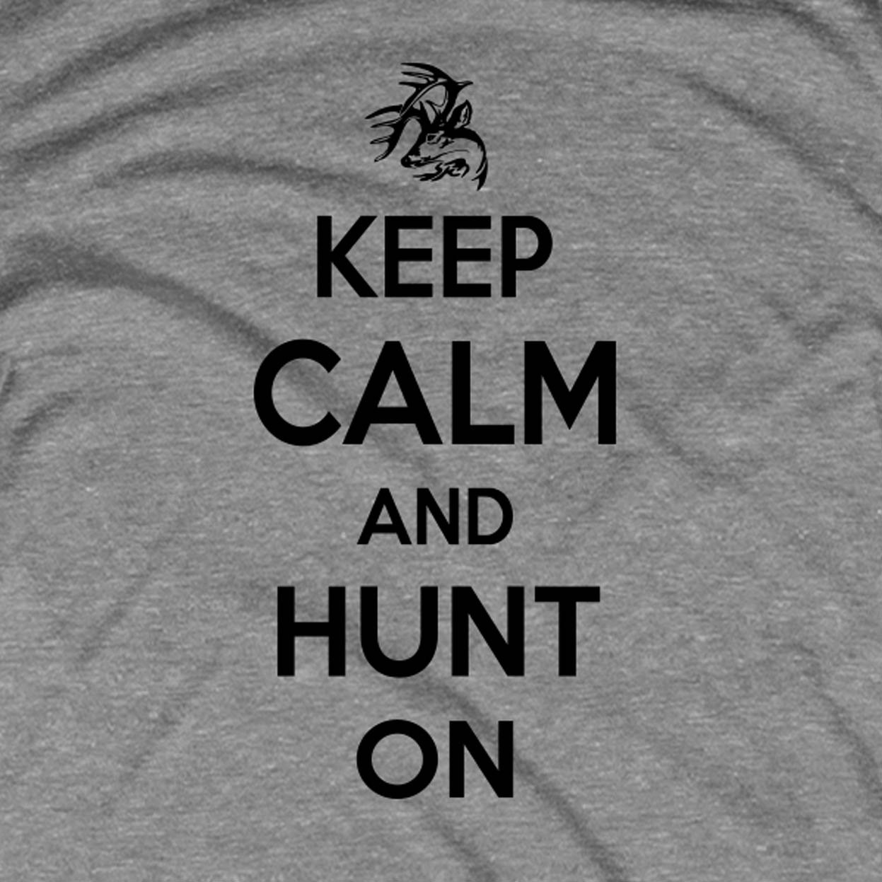 Keep Calm And Hunt On T Shirt