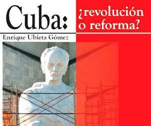 """Este texto es un fragmento del libro de Enrique Ubieta: """"Cuba ¿revolución o reforma?""""."""