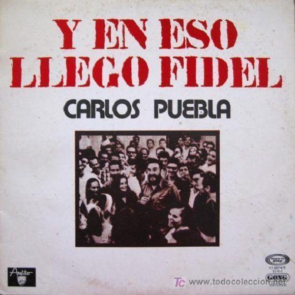 """Portada del sencillo """"Y en eso llegó Fidel"""", canción del músico cubano Carlos Puebla."""