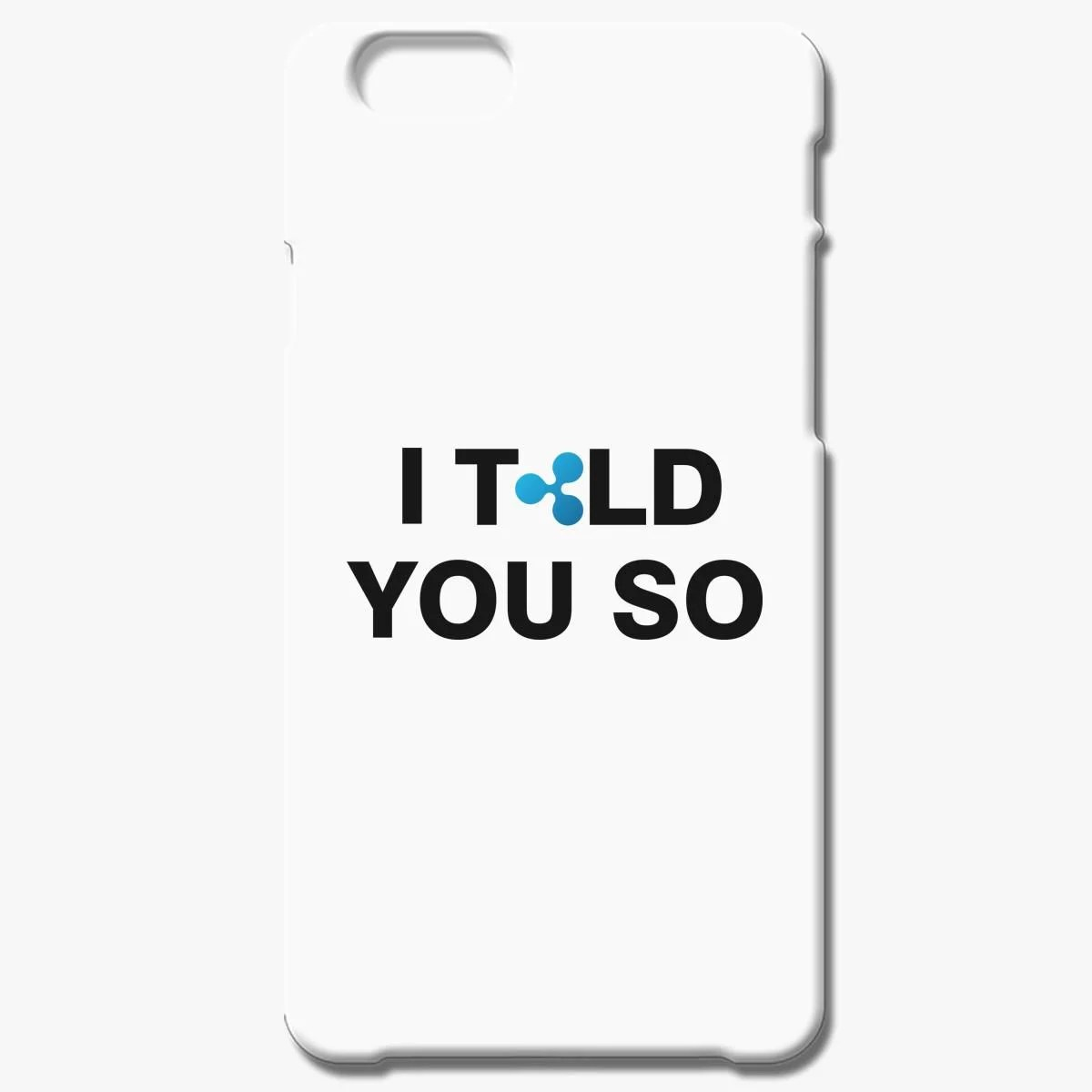 Ripple Coin I Told You So Iphone 7 Plus Case