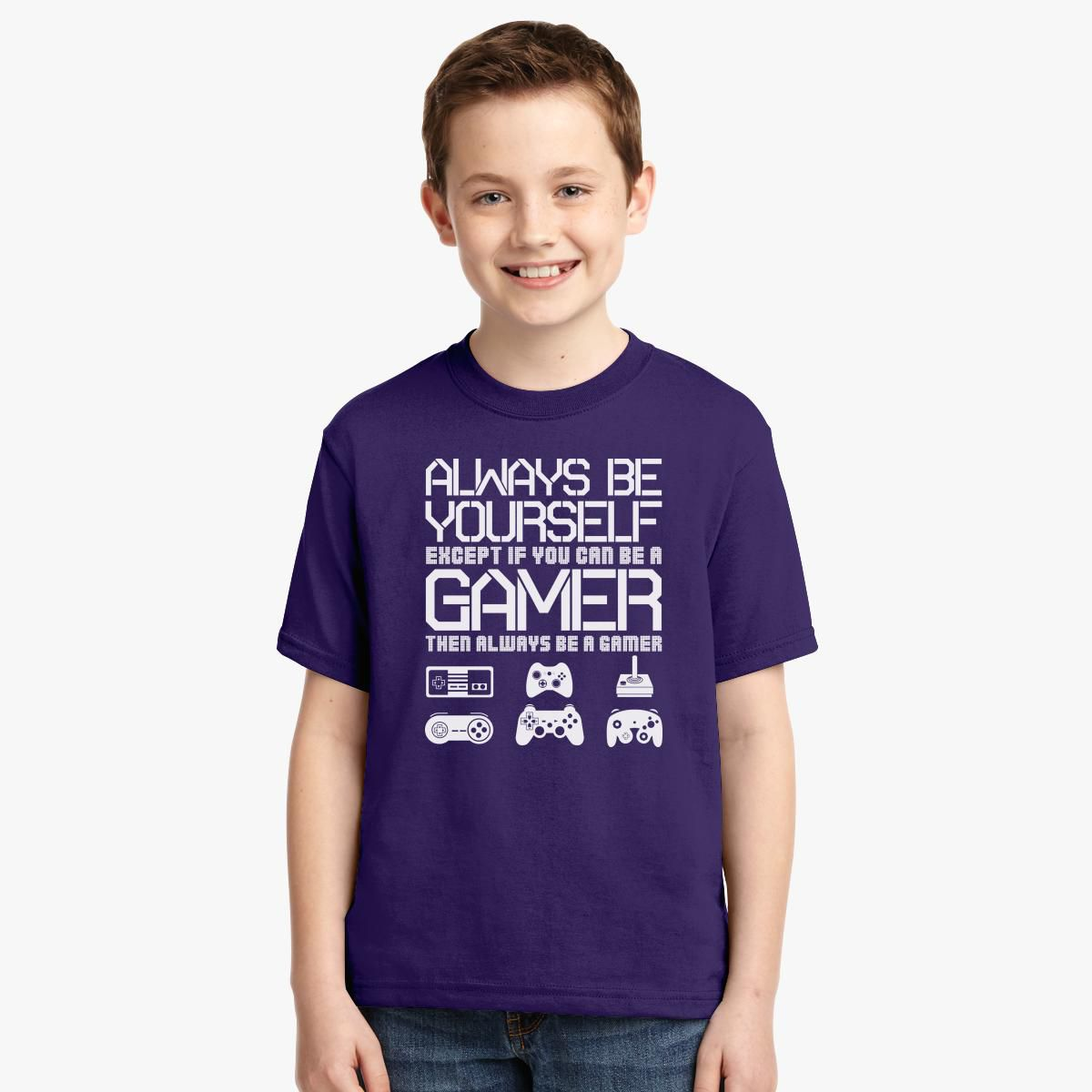 Always Be Yourself Except If You Can Be A Gamer Youth T