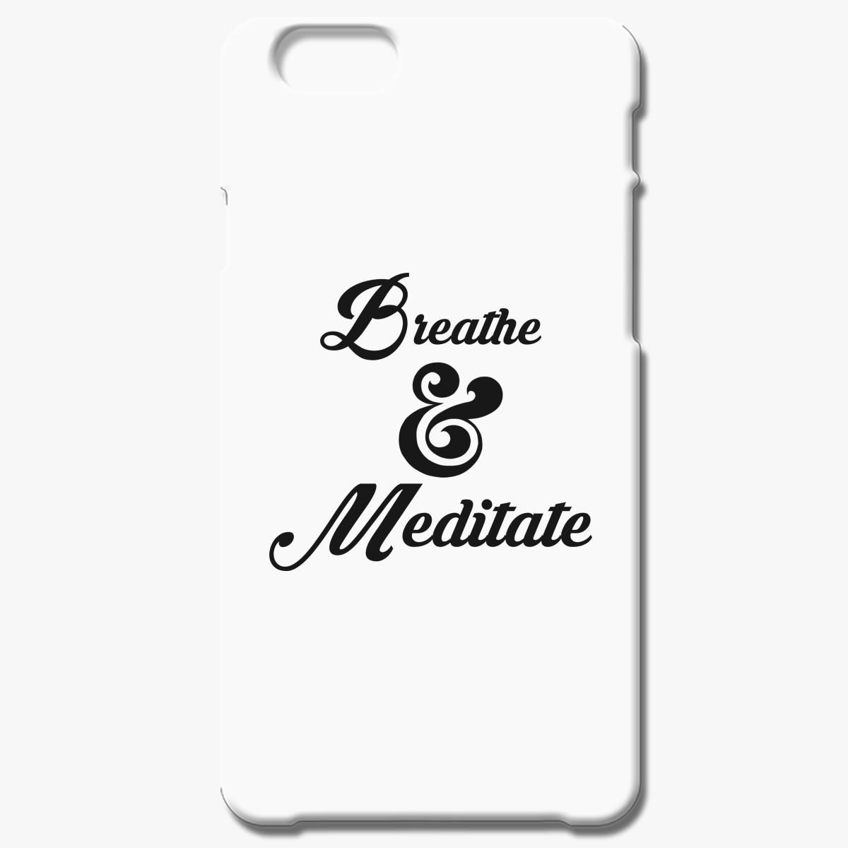 Breathe And Meditate Iphone 6 6s Case