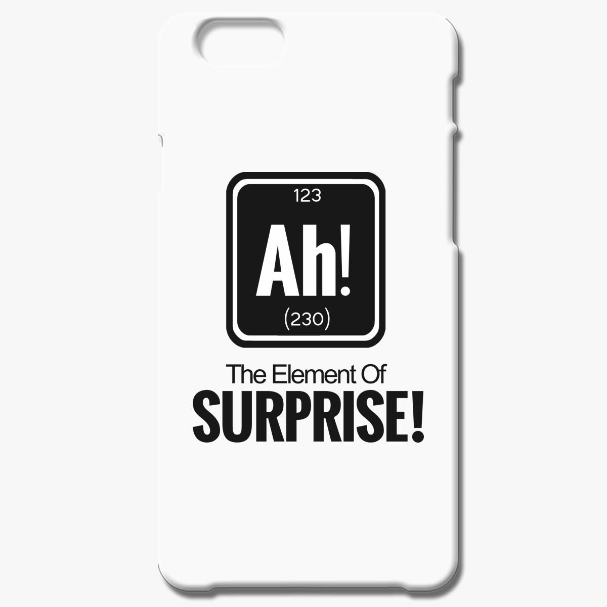 Ah The Element Of Surprise Iphone 6 6s Case