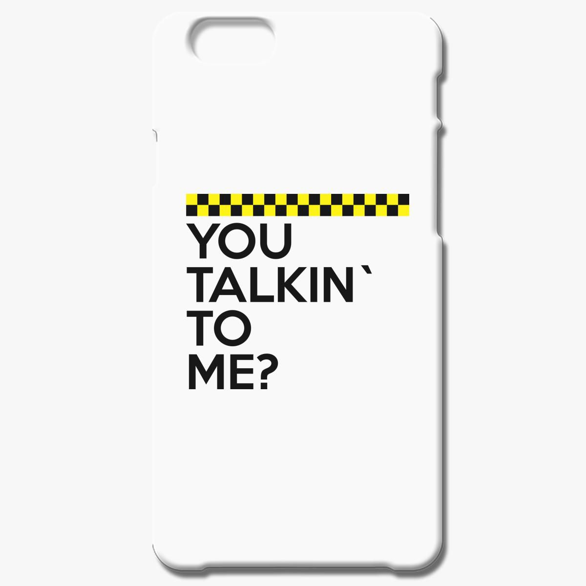 You Talking To Me Iphone 6 6s Case