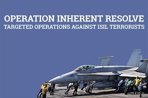 Operation Inherent Resolve - Targeted Operations Against ISIL Terrorists