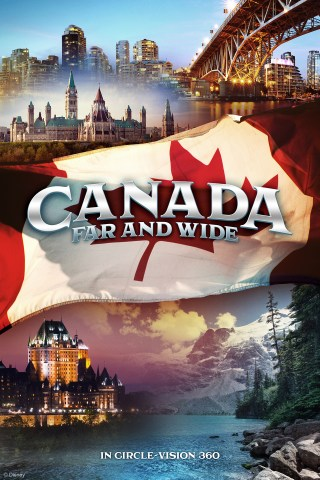 Poster for the brand new show, Canada Far and Wide in circle-vision 360, in the Canada Pavilion