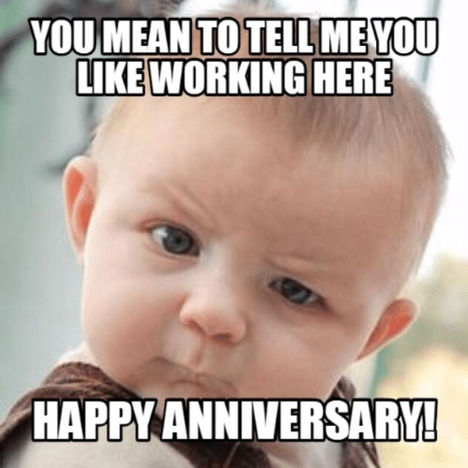 Happy Work Anniversary Memes That Will Make Your Co-Workers Laugh