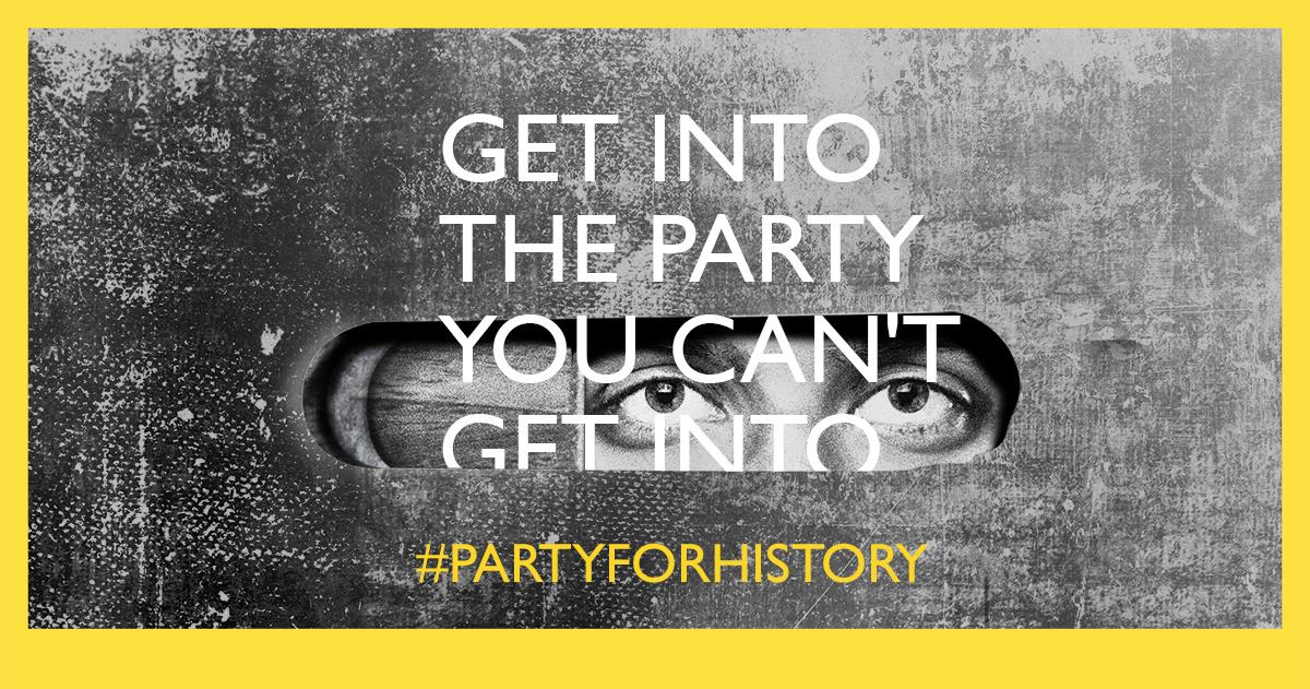 #partyforhistory – Get Into The Party You Can't Get Into
