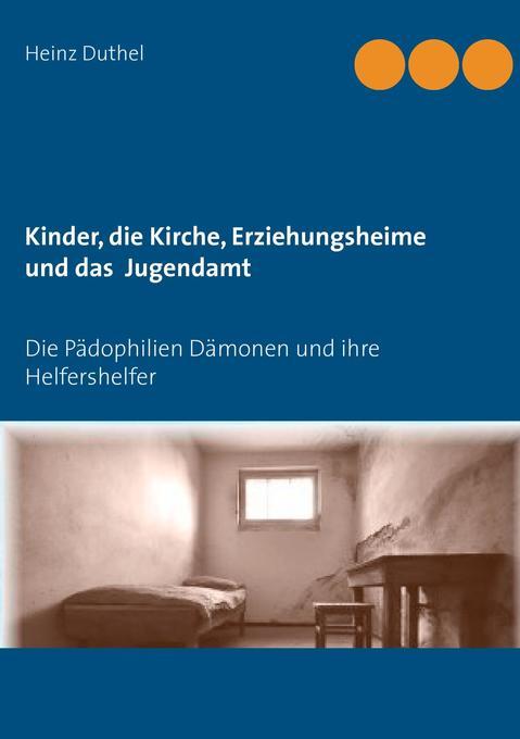 Kinder - Katholische Kirche-Erziehungsheime- Jugendamt als Buch