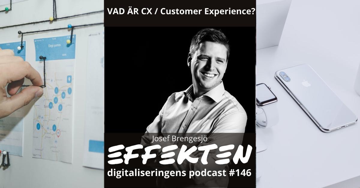 Vad är CX / Customer Experience? Josef Brengesjö (#146)