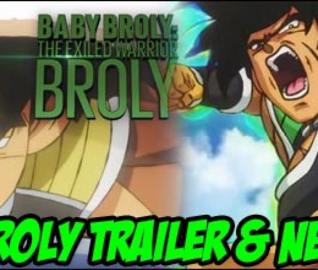 English Dubbed Trailer For Dragon Ball Super Broly Is Now Online Focuses On Altered Character Origin Stories And Planet Vegeta