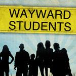 Wayward Students