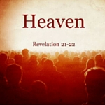 Heaven: What Do You Expect? (Revelation 21:1-4)