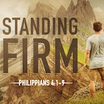 Growing Godly in Difficult Times (Philippians 4:1-9)