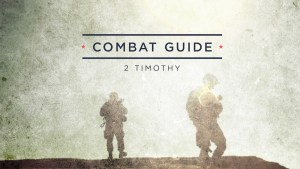 2 Timothy - Combat Guide