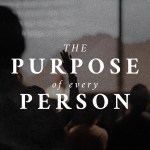 The Purpose of Every Person (Philippians 1:21)