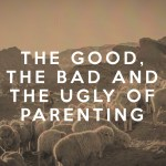 The Good, the Bad, and the Ugly of Parenting (1 Samuel 1-3)