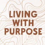 Living with Purpose (Acts 18)