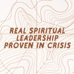 Real Spiritual Leadership Proven in Crisis (Act 27)