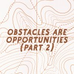 Obstacles are Opportunities (Part 2) (Acts 25-26)