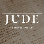 Jude - How to Fight for the Faith