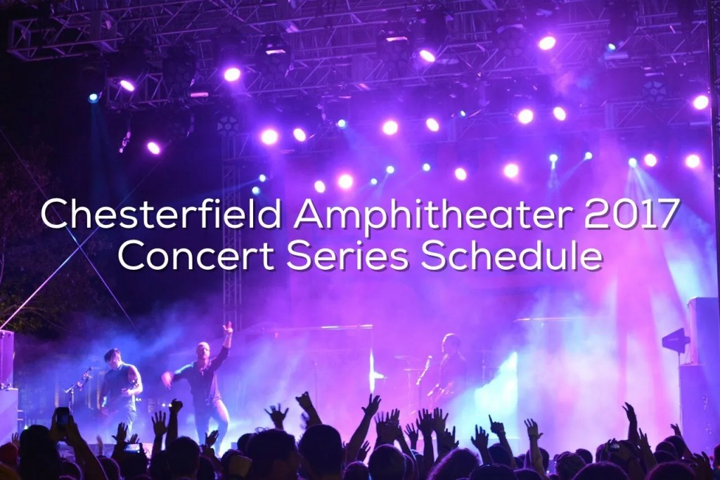 Chesterfield Amphtheater 2017 Concert Series Schedule