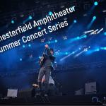 2019 Chesterfield Amphitheater Concert Series Schedule