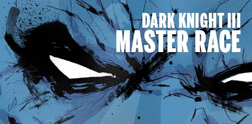 [Dark Knight III: Master Race]