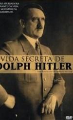 A Vida Secreta de Adolf Hitler