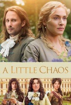 مشاهدة وتحميل فلم A Little Chaos القليل من الفوضى اونلاين
