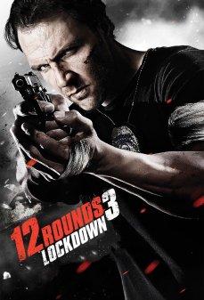 مشاهدة وتحميل فلم 12 Rounds 3: Lockdown  اونلاين