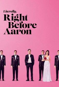 مشاهدة وتحميل فلم Literally, Right Before Aaron حرفيًا، الحق قبل آرون اونلاين