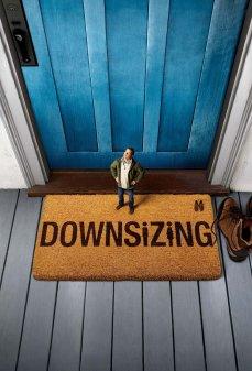مشاهدة وتحميل فلم Downsizing تقليص اونلاين