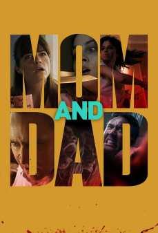 مشاهدة وتحميل فلم Mom and Dad  اونلاين