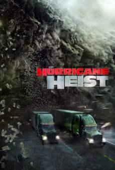 تحميل فلم The Hurricane Heist عملية الإعصار اونلاين